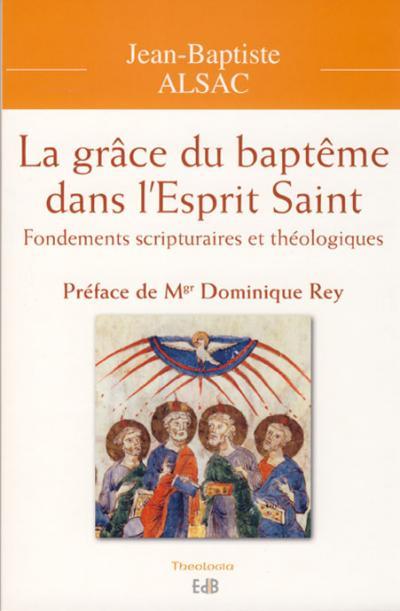 Grâce du baptême dans l'Esprit Saint (La)