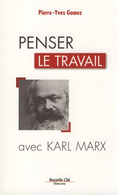 Penser le travail avec Karl Marx