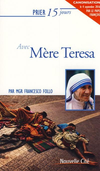 Prier 15 jours avec Mère Teresa - NE