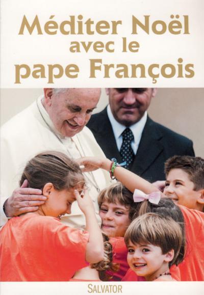 Méditer Noël avec le Pape François 2016