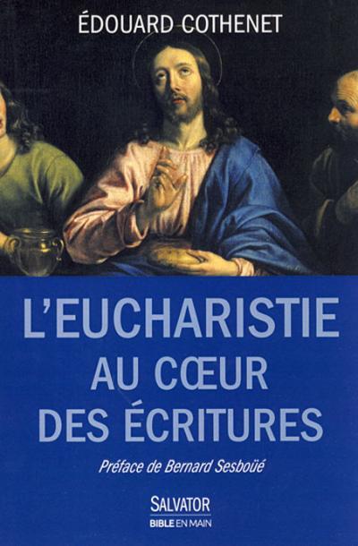 Eucharistie au coeur des Écritures (L')