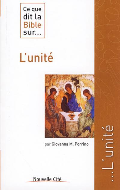Ce que dit la Bible sur... l'unité