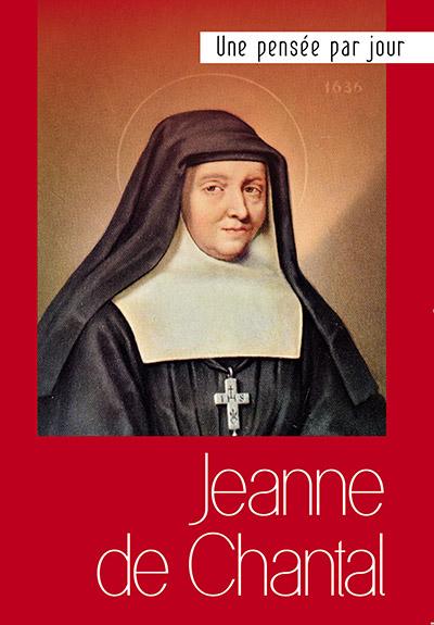 Jeanne de Chantal : une pensée par jour