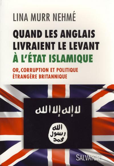 Quand les Anglais livraient le Levant à l'État islamique