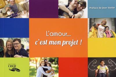 Amour, c'est mon projet (L')