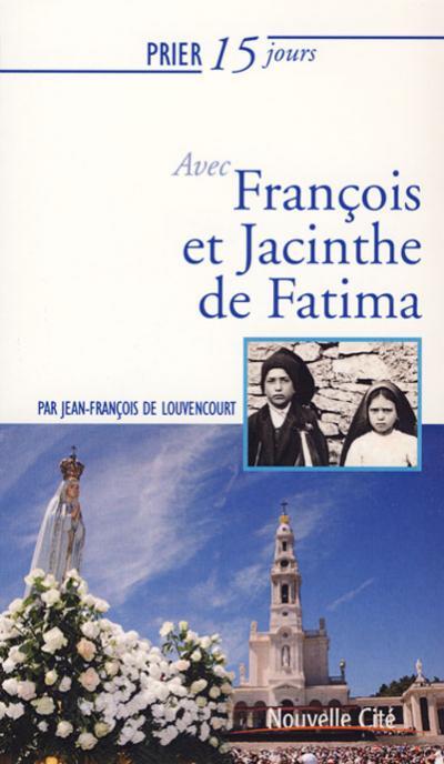 Prier 15 jours avec François et Jacinthe de Fatime - NE