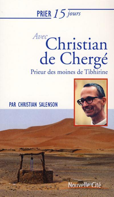 Prier 15 jours avec Christian de Chergé - NE