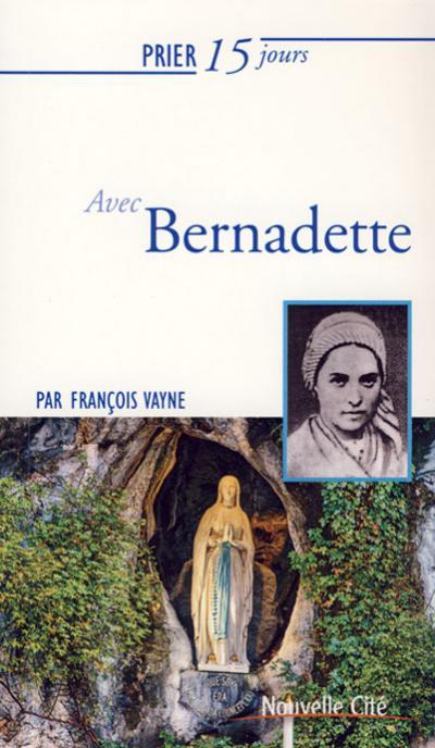 Prier 15 jours avec Bernadette - NE