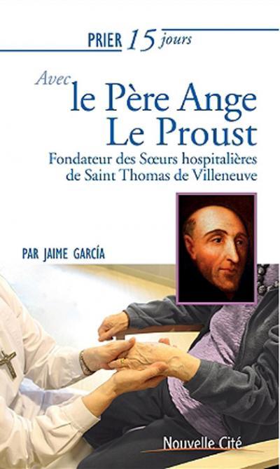 Prier 15 jours avec le Père Ange Le Proust