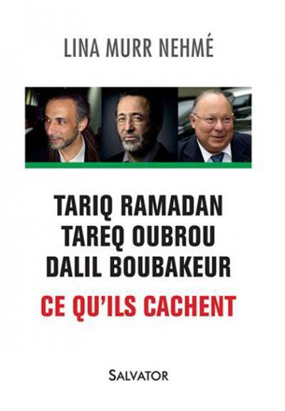 Tariq Ramadan, Tareq Oubrou, Dalil Boubakeur : ce qu'ils cachent