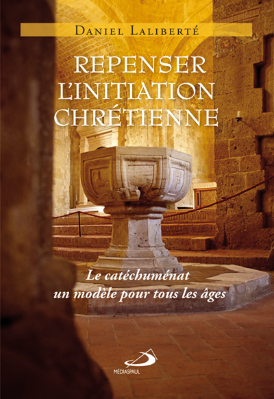 Repenser l'initiation chrétienne