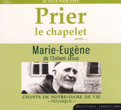 CD- Prier le chapelet avec Marie-Eugène de l'Enfant-Jésus