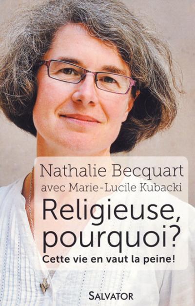 Religieuse, pourquoi ?