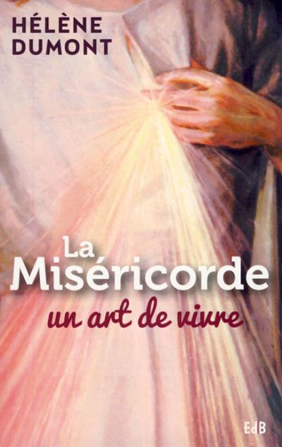 Miséricorde un art de vivre (La)