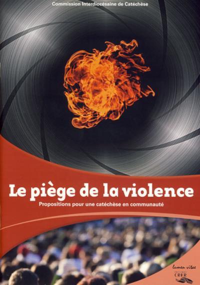 Piège de la violence (Le)