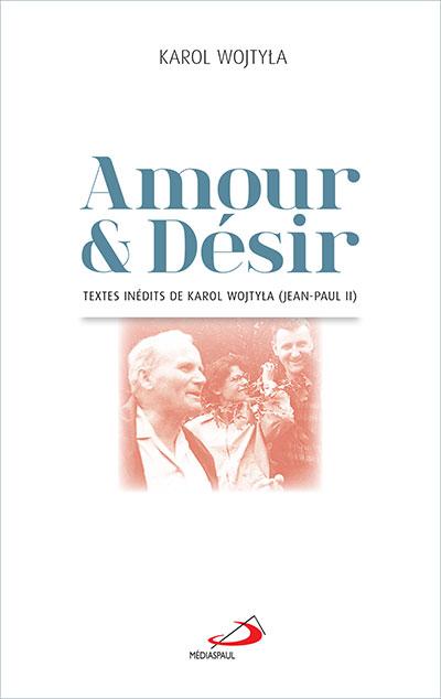 Amour et désir : textes inédits de Karol Wojtyla