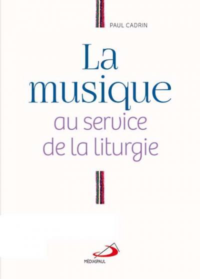 Musique au service de la liturgie (La)