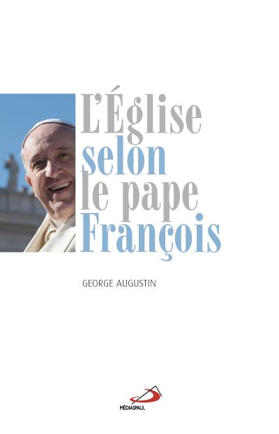 Église selon le Pape François (L')