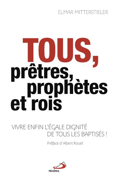 Tous, prêtres, prophètes et rois