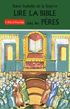Lire la Bible avec les Pères - 5. Rois et Prophètes