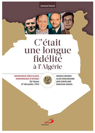 C'était une longue fidélité à l'Algérie