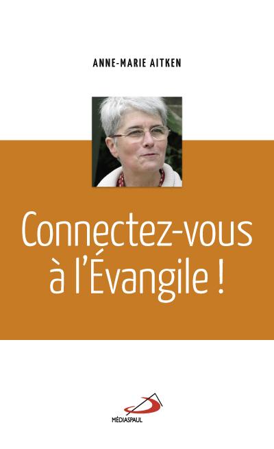Connectez-vous à l'Évangile !