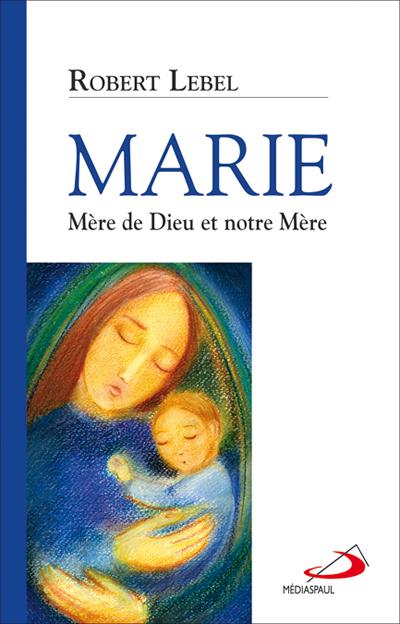 Marie, Mère de Dieu et notre Mère