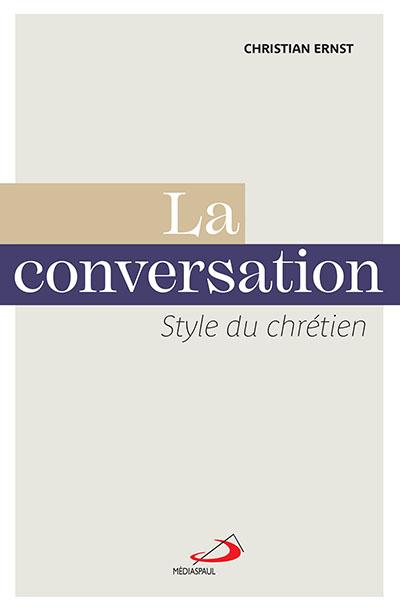 Conversation : style du chrétien (La)