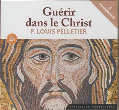 Guérir dans le Christ - CD MP3