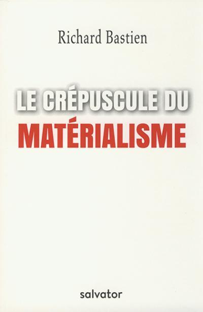 Crépuscule du matérialisme (Le)