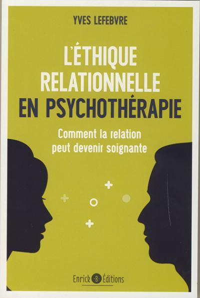 Éthique relationnelle en psychothérapie (L')