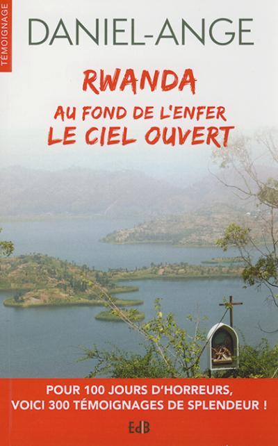 Rwanda : au fond de l'enfer le Ciel ouvert