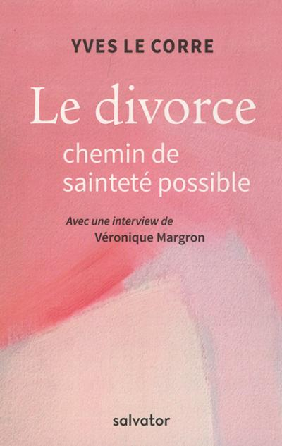 Divorce chemin de sainteté possible (Le)