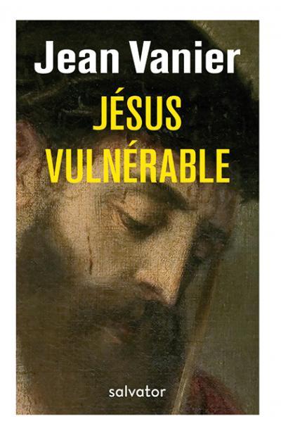 Jésus vulnérable - Nouvelle édition