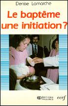 Bapteme, une initiation?, Le