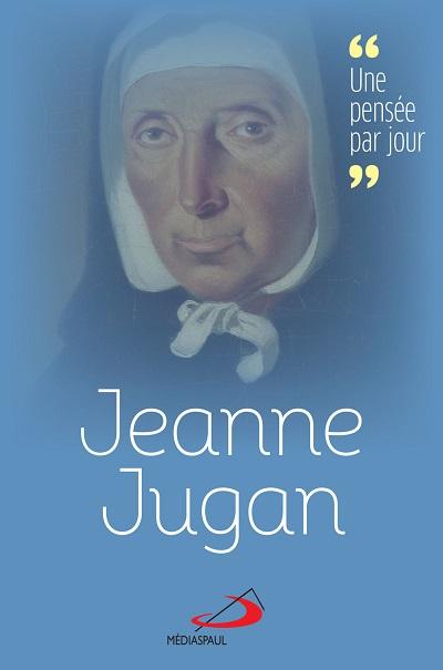 Jeanne Jugan : une pensée par jour