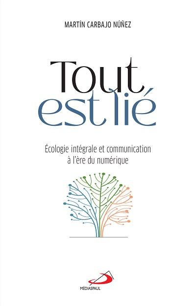 Tout est lié : écologie intégrale et communication à l'ère du
