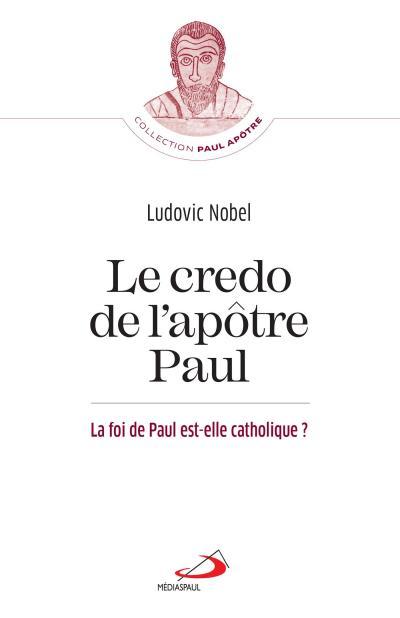Credo de l'apôtre Paul (Le)