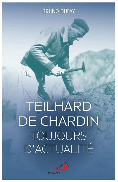 Teilhard de Chardin toujours d'actualité