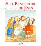 A la rencontre de Jésus