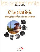 Eucharistie (L'): transformation et communion