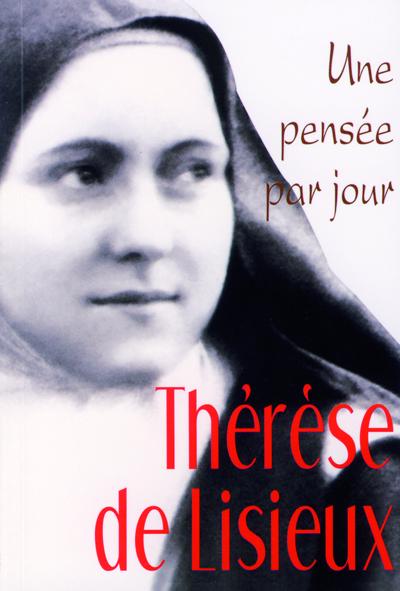 Thérèse de Lisieux : une pensée par jour