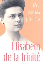 Élisabeth de la Trinité: une pensée par jour