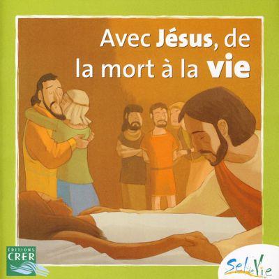 Sel de vie - Avec Jésus, de la mort à la vie (dès 7 ans)