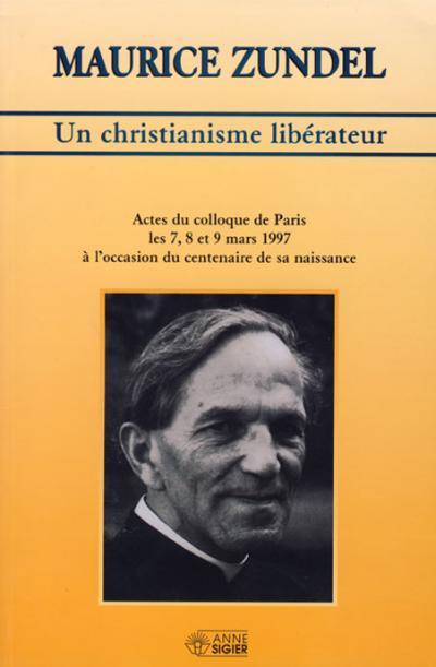 Christianisme libérateur Actes du Colloque Zundel