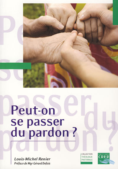 Peut-on se passer du pardon ?