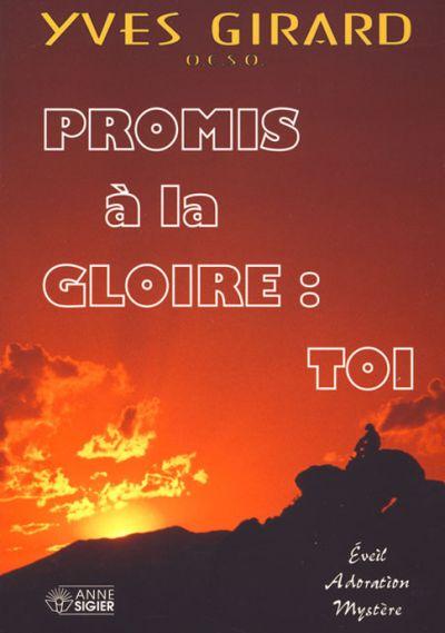Promis à la gloire, toi