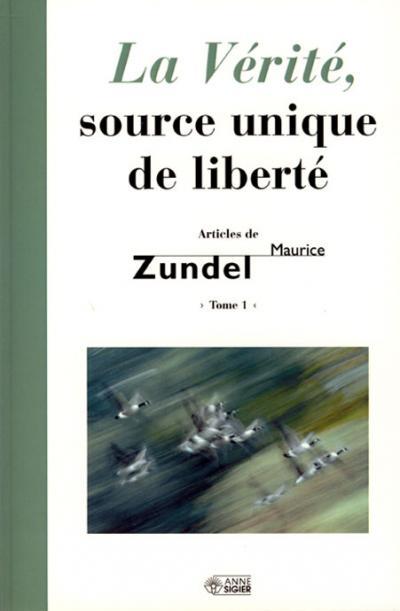 Verité source unique de liberté