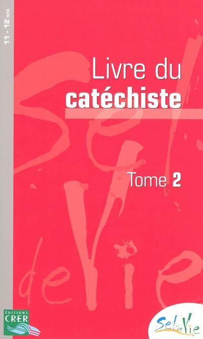 Sel de vie - Livre du catéchiste Tome 2 - 11-12 ans