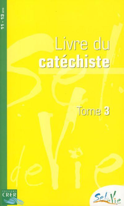 Sel de vie - Livre du catéchiste Tome 3 - 11-13 ans